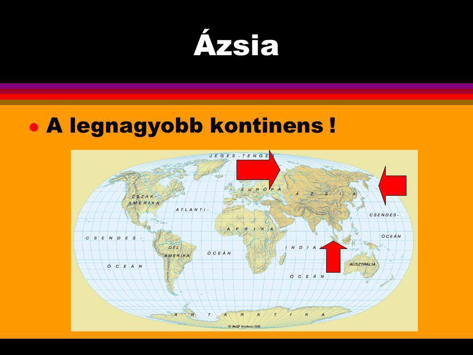 Ázsia l A legnagyobb kontinens !
