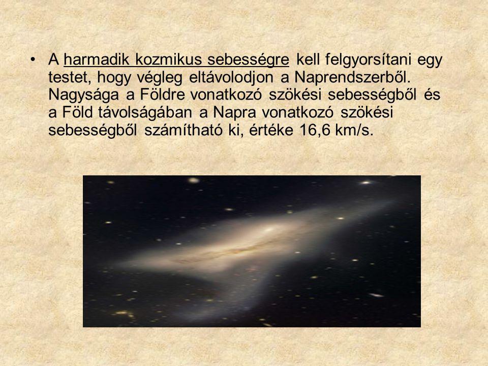 A harmadik kozmikus sebességre kell felgyorsítani egy testet, hogy végleg eltávolodjon a Naprendszerből. Nagysága a Földre vonatkozó szökési sebességb