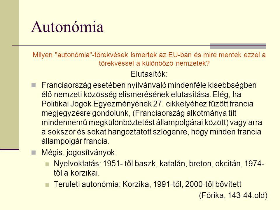 Autonómia Milyen autonómia -törekvések ismertek az EU-ban és mire mentek ezzel a törekvéssel a különbözö nemzetek.