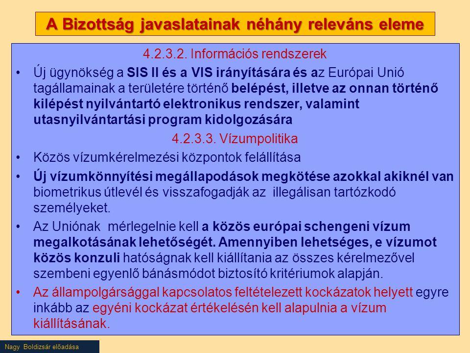 Nagy Boldizsár előadása A Bizottság javaslatainak néhány releváns eleme 4.2.3.2. Információs rendszerek Új ügynökség a SIS II és a VIS irányítására és