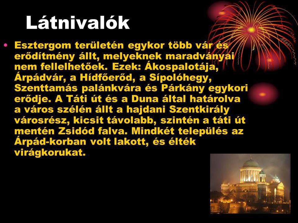 Látnivalók Esztergom területén egykor több vár és erődítmény állt, melyeknek maradványai nem fellelhetőek. Ezek: Ákospalotája, Árpádvár, a Hídfőerőd,