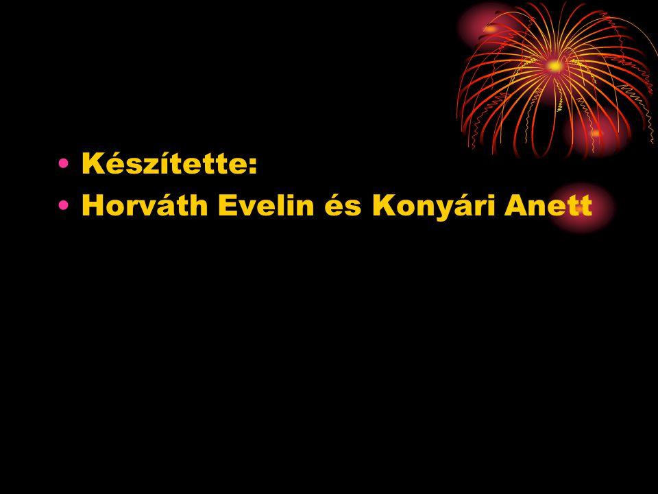 Készítette: Horváth Evelin és Konyári Anett