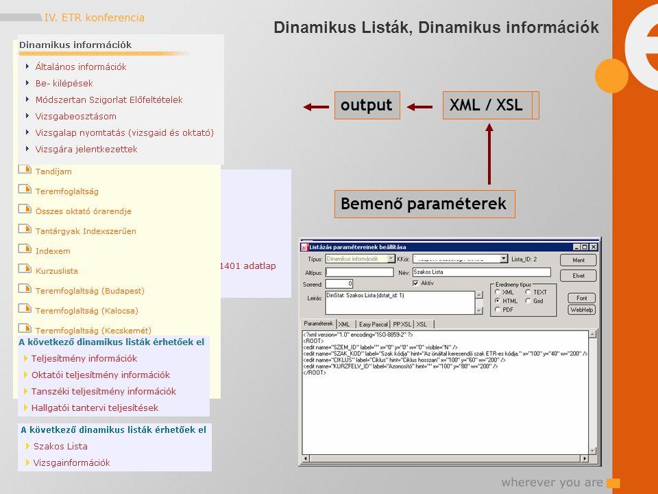 Bemenő paraméterek DSTATRUNoutput Dinamikus Listák, Dinamikus információk XML / XSL
