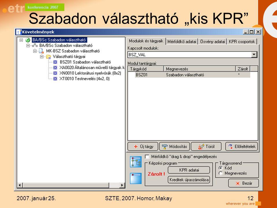 """konferencia 2007 2007. január 25.SZTE, 2007. Homor, Makay12 Szabadon választható """"kis KPR"""""""