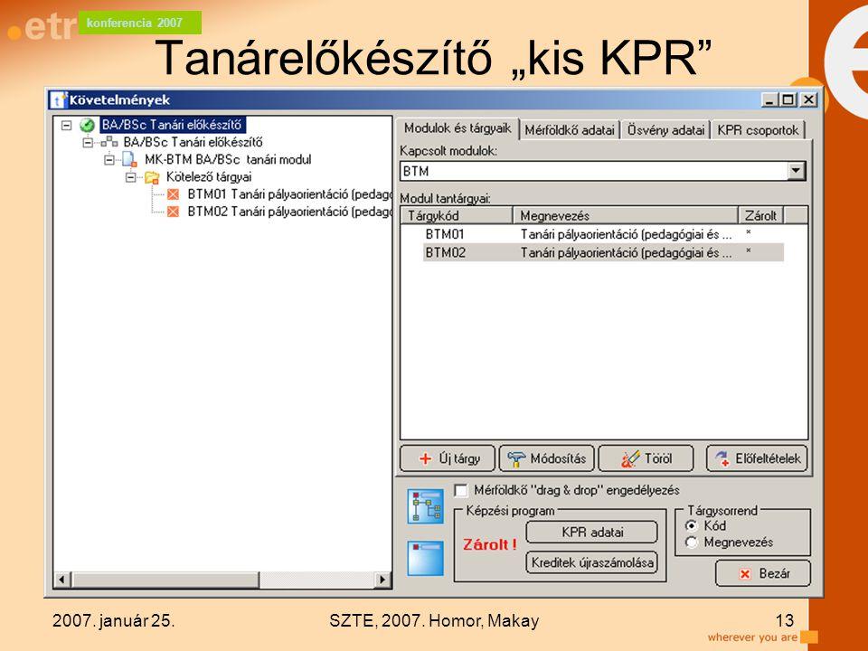 """konferencia 2007 2007. január 25.SZTE, 2007. Homor, Makay13 Tanárelőkészítő """"kis KPR"""""""