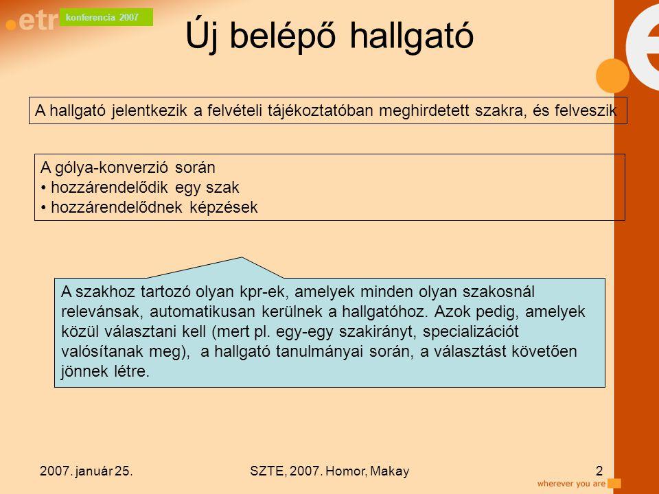 """konferencia 2007 2007. január 25.SZTE, 2007. Homor, Makay13 Tanárelőkészítő """"kis KPR"""