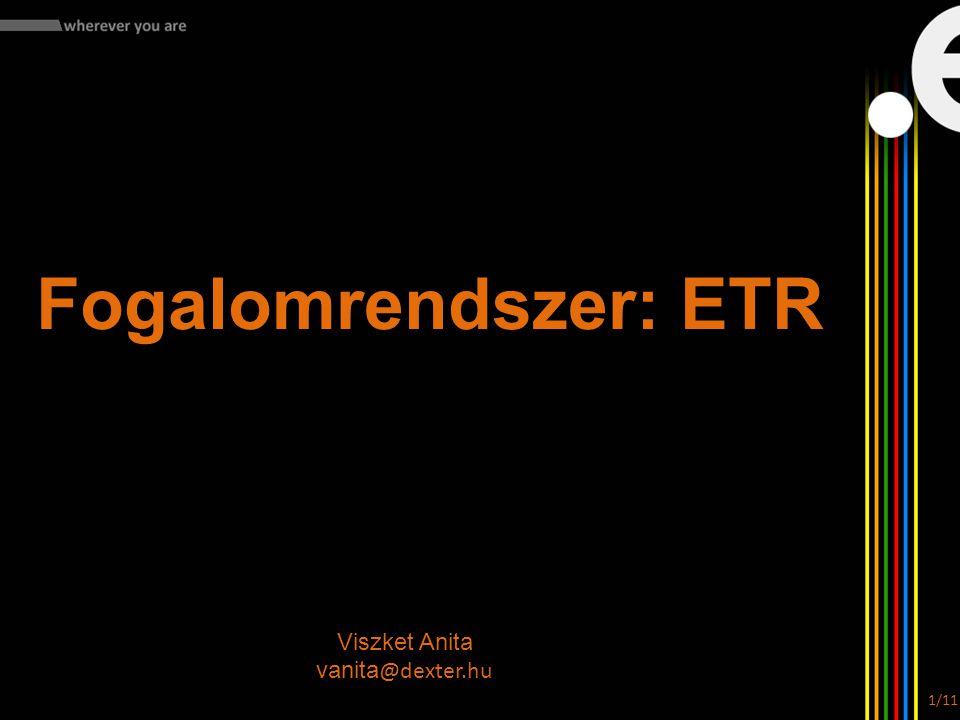 Viszket Anita vanita @dexter.hu Fogalomrendszer: ETR 1/11