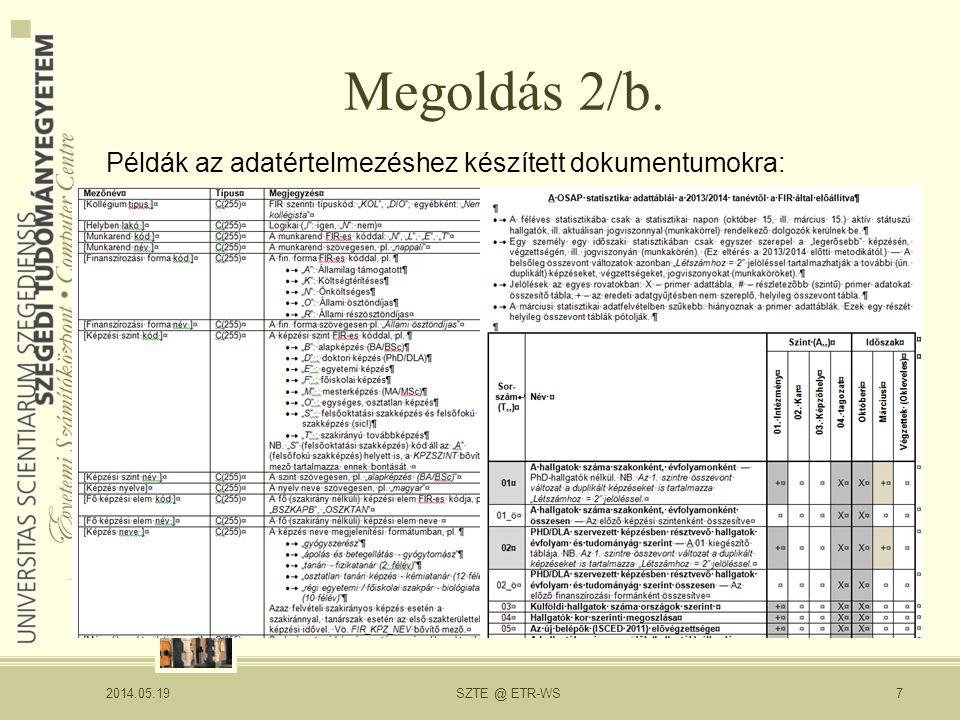 Megoldás 2/b. Példák az adatértelmezéshez készített dokumentumokra: 2014.05.19 SZTE @ ETR-WS7