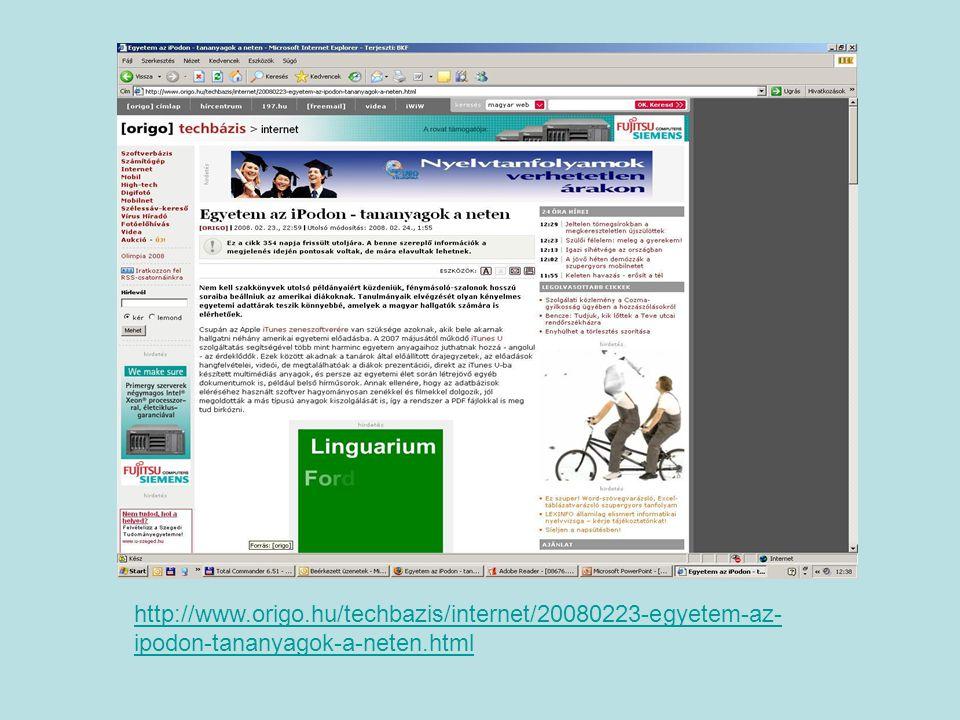http://www.origo.hu/techbazis/internet/20080223-egyetem-az- ipodon-tananyagok-a-neten.html