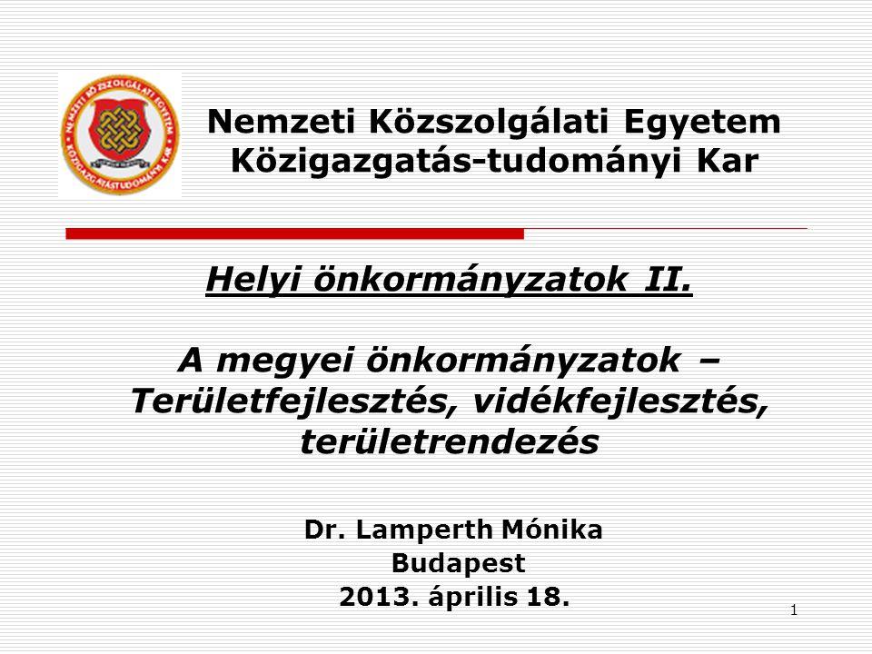 2 Megyei önkormányzat  középszint a magyar közigazgatásban  megye a tanácsrendszerben  megyei önkormányzat az Ötv.- ben  nevesített feladatok, térségi közszolgáltatások