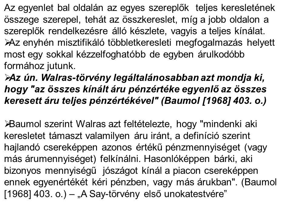A legjobban akkor érthetjük meg a Walras-törvény igazi mondanivalóját, ha megvizsgáljuk, hogy miből származik.