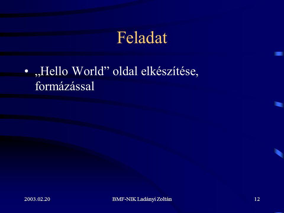 """2003.02.20BMF-NIK Ladányi Zoltán12 Feladat """"Hello World oldal elkészítése, formázással"""