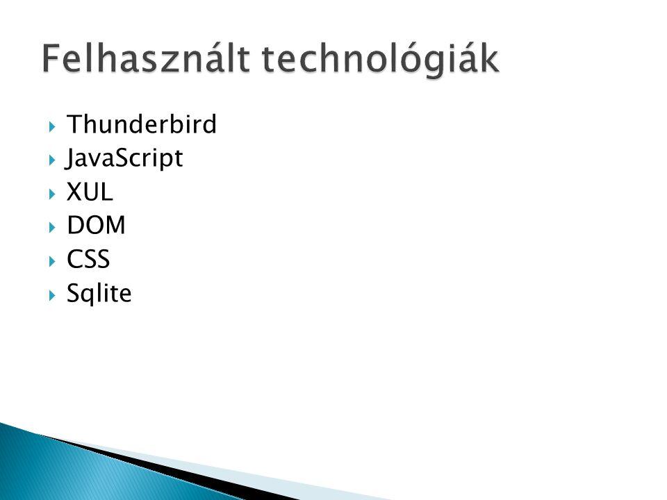  Thunderbird  JavaScript  XUL  DOM  CSS  Sqlite