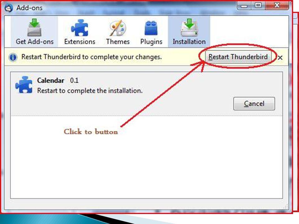 """ Ujabb ablak ◦ Vár 5 másodpercet ◦ Rákatint az """"Install now"""" gombra  Utolsó ablak (végre) ◦ Rákatint a """"Restart Thunderbird"""" gombra"""