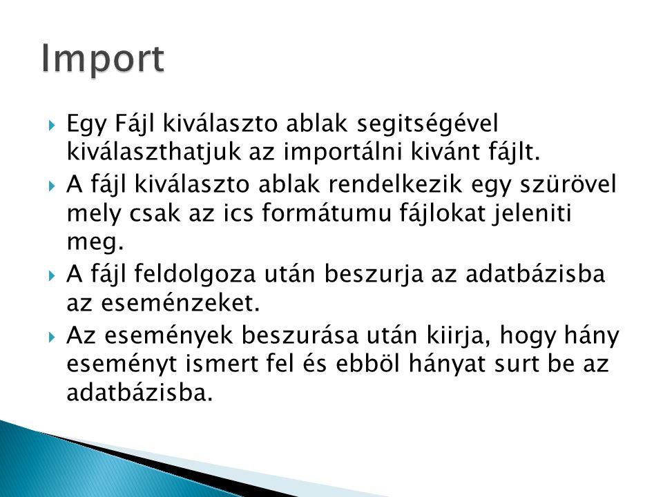  Egy Fájl kiválaszto ablak segitségével kiválaszthatjuk az importálni kivánt fájlt.