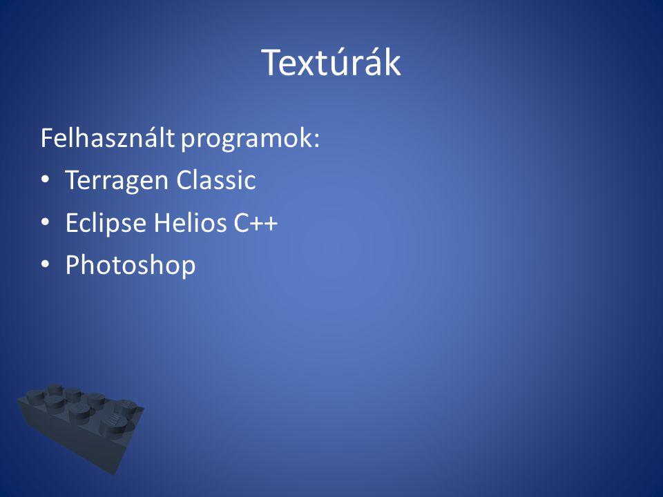 Textúrák Felhasznált programok: Terragen Classic Eclipse Helios C++ Photoshop