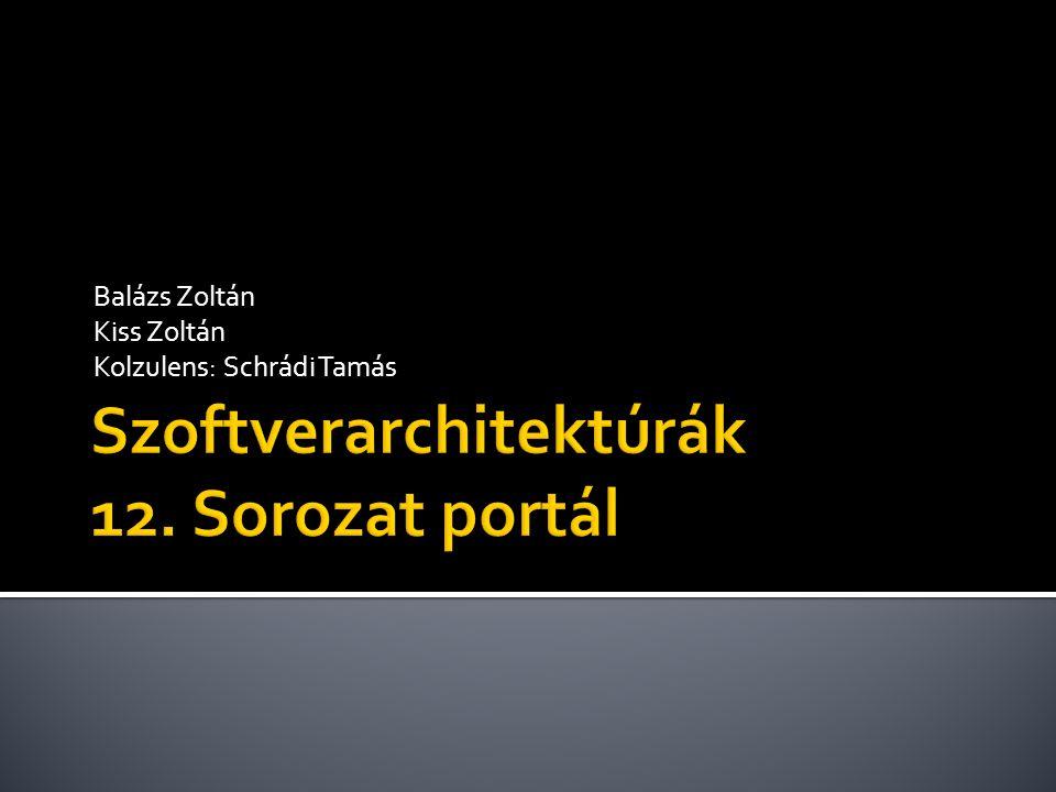 Balázs Zoltán Kiss Zoltán Kolzulens: Schrádi Tamás