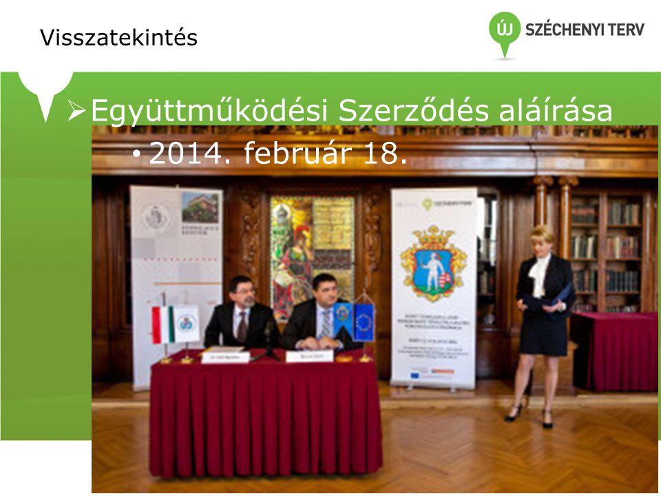Visszatekintés  Együttműködési Szerződés aláírása 2014. február 18.