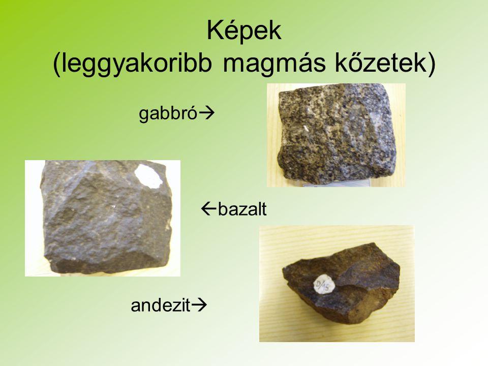 Képek (leggyakoribb magmás kőzetek) gabbró   bazalt andezit 