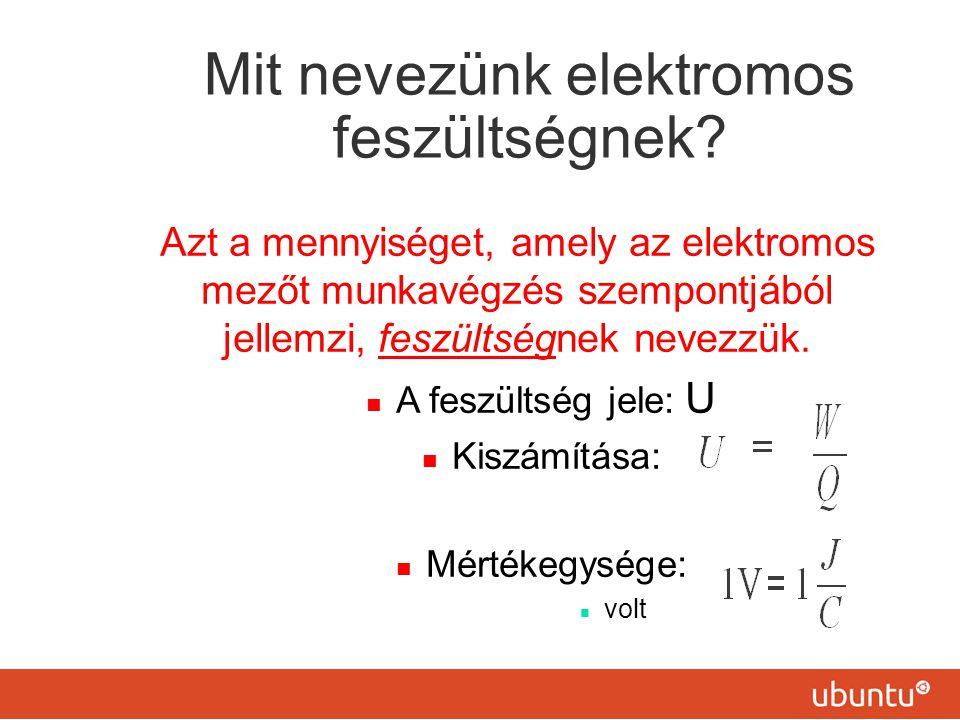 Mit nevezünk elektromos feszültségnek? Azt a mennyiséget, amely az elektromos mezőt munkavégzés szempontjából jellemzi, feszültségnek nevezzük. A fesz