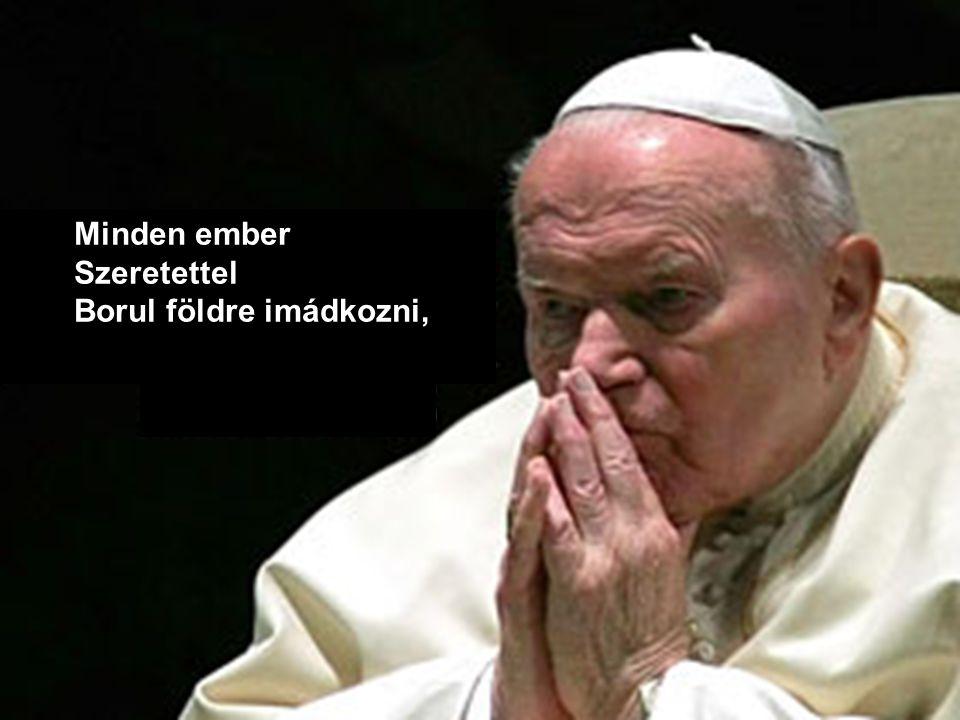 Minden ember Szeretettel Borul földre imádkozni,