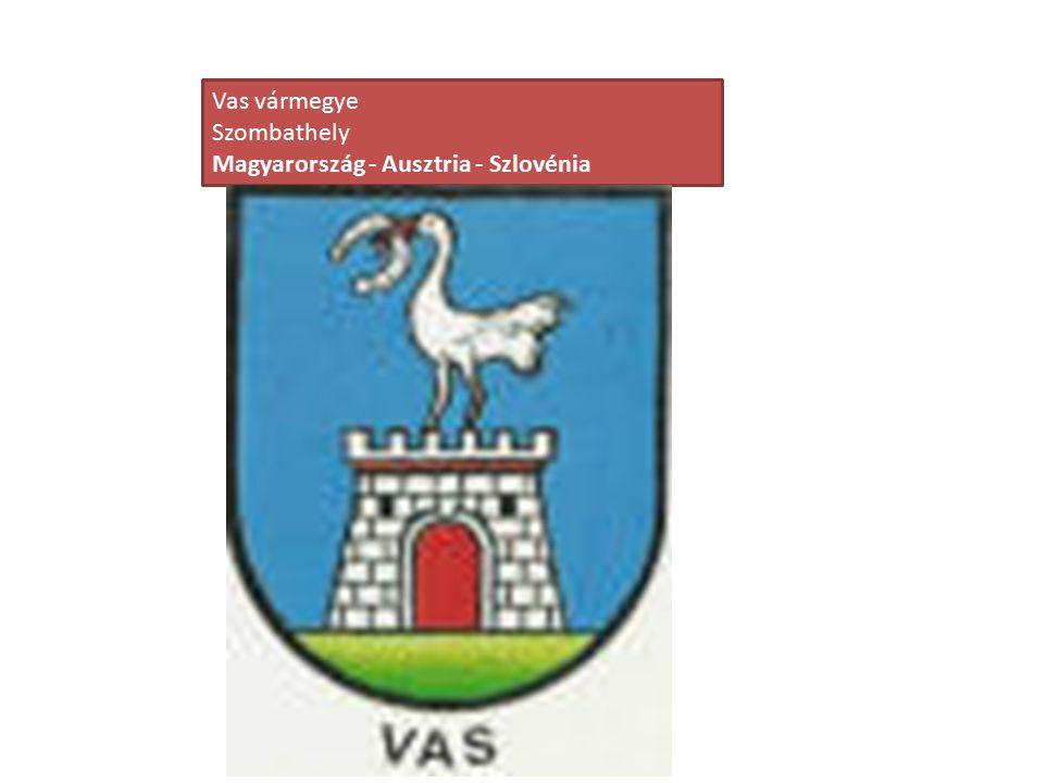 Vas vármegye Szombathely Magyarország - Ausztria - Szlovénia