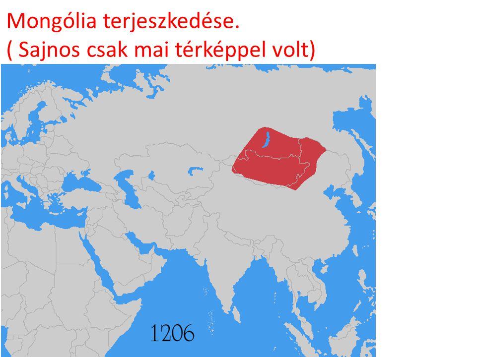 Mongólia terjeszkedése. ( Sajnos csak mai térképpel volt)
