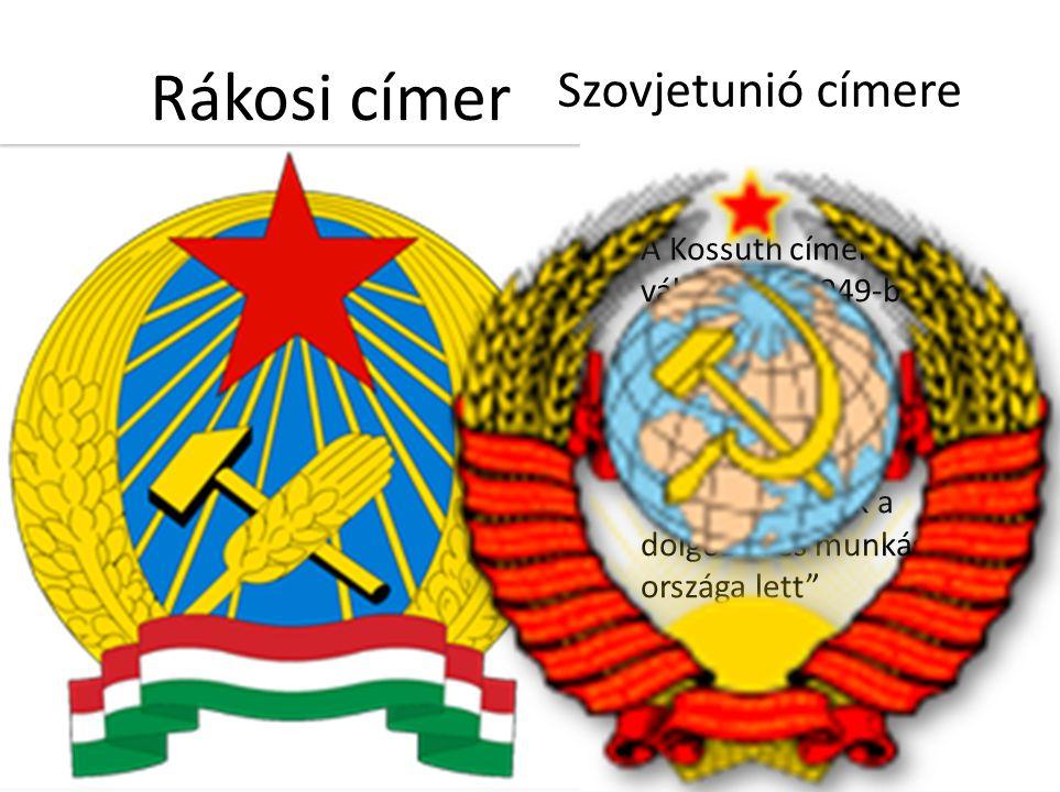 """Rákosi címer A Kossuth címert váltotta fel 1949-ben. Rákosi szerint: """"Az ő általa bevezetett címer jobban kifejezi, hogy országunk a dolgozók és munká"""