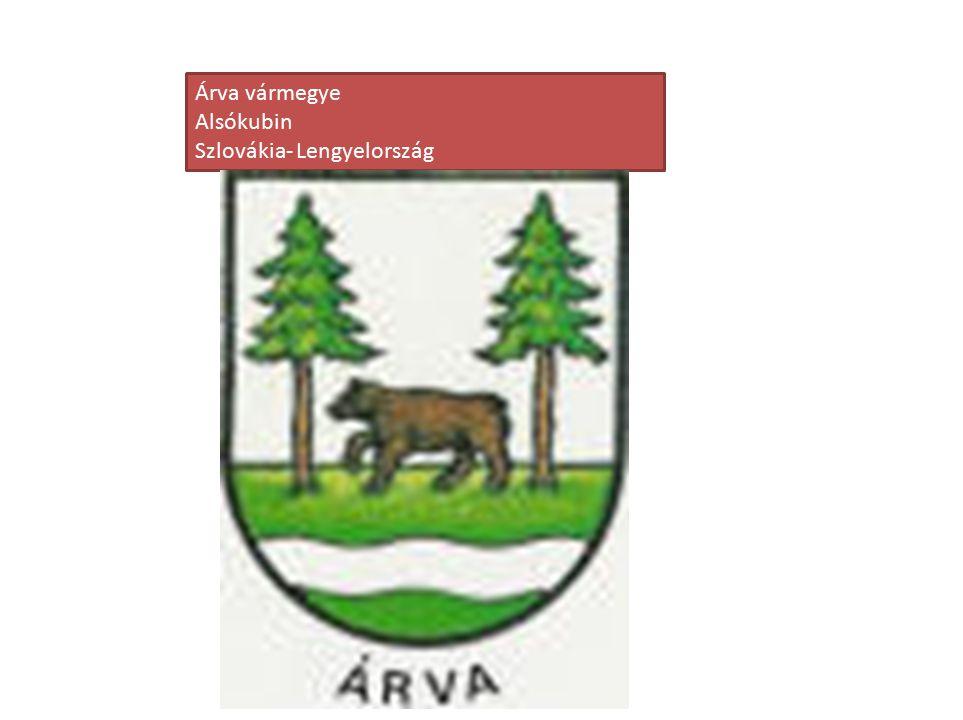 Árva vármegye Alsókubin Szlovákia- Lengyelország