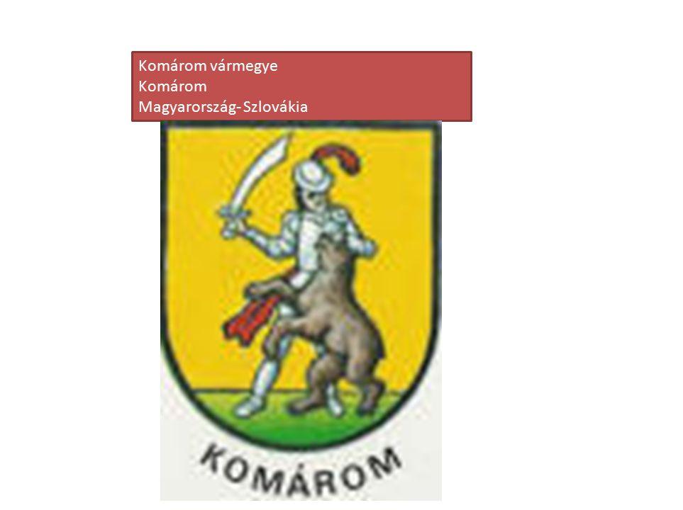 Komárom vármegye Komárom Magyarország- Szlovákia