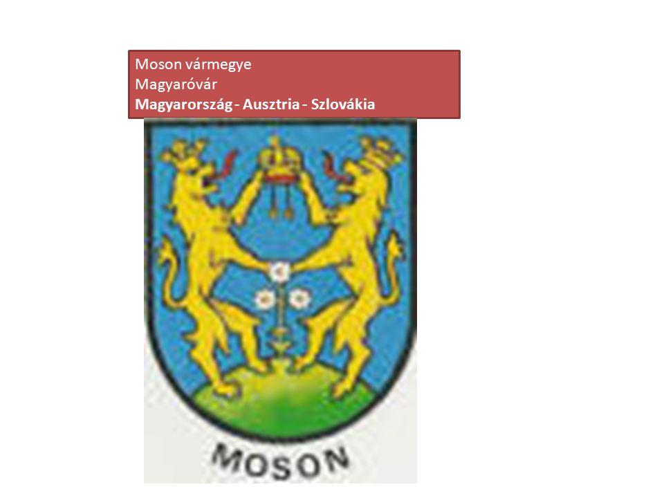 Moson vármegye Magyaróvár Magyarország - Ausztria - Szlovákia