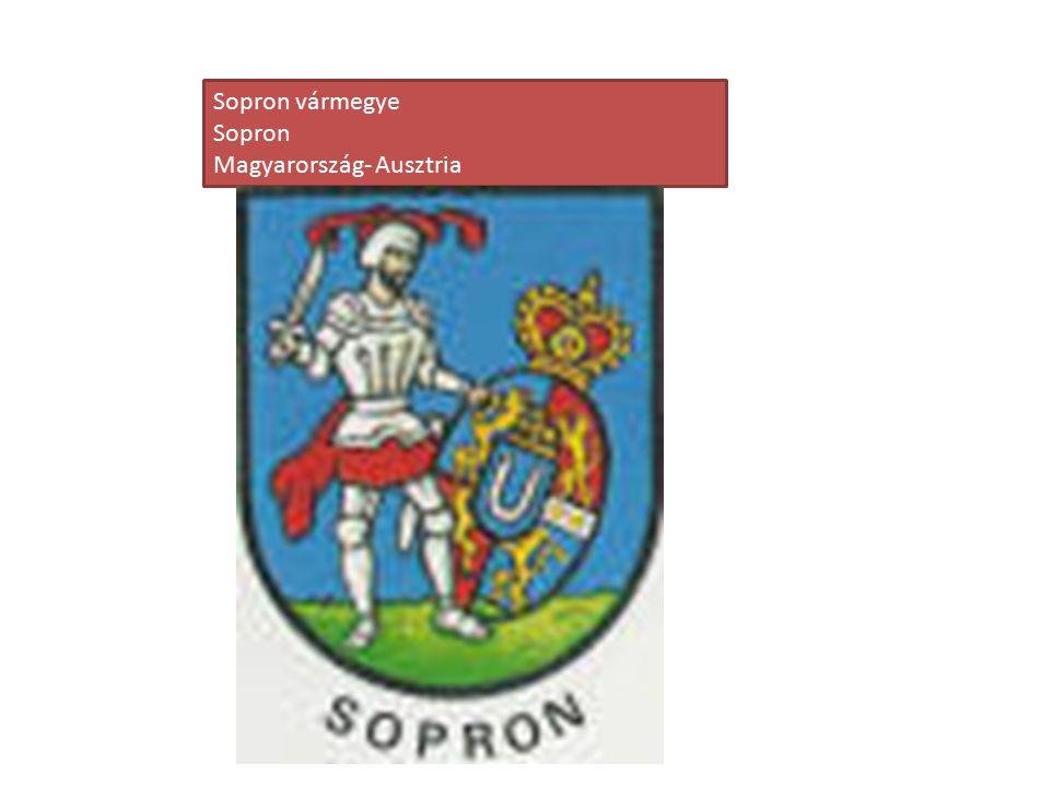 Sopron vármegye Sopron Magyarország- Ausztria
