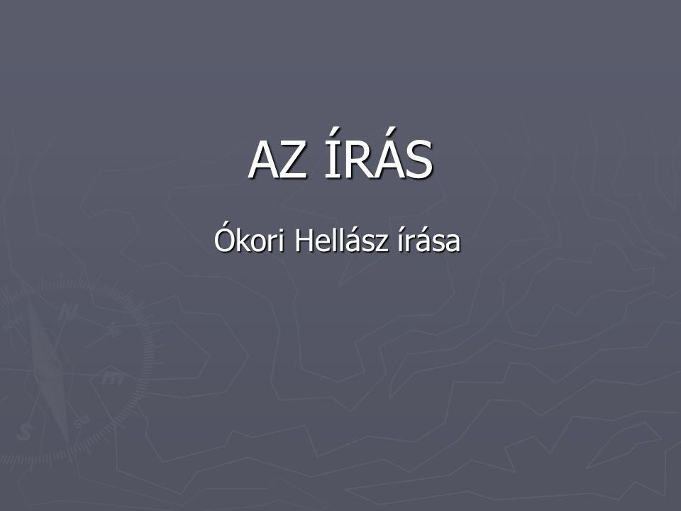 AZ ÍRÁS Ókori Hellász írása