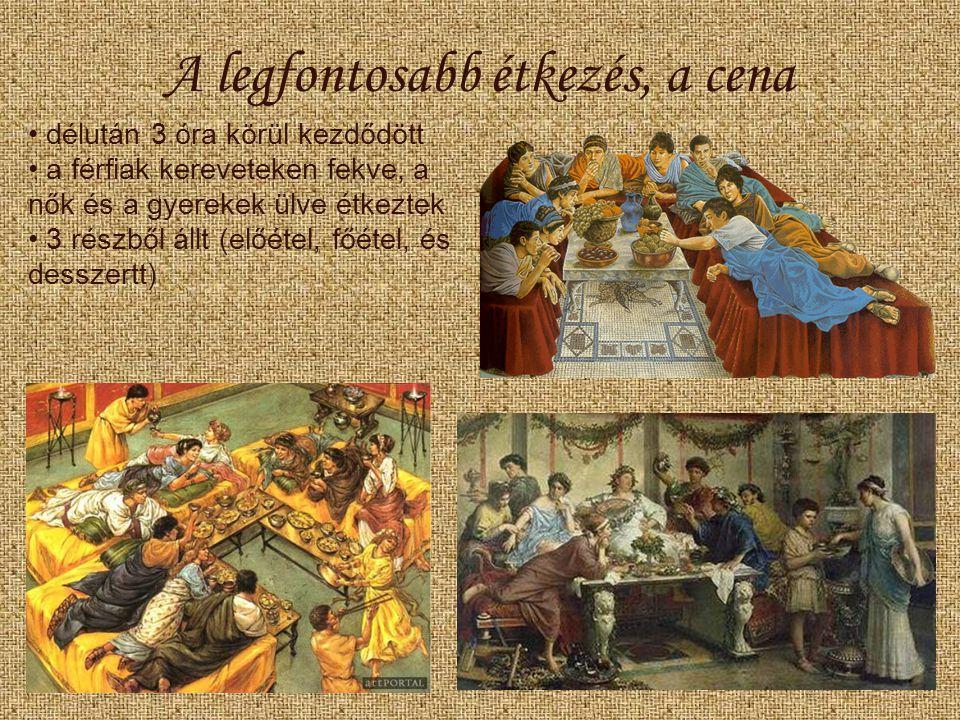 A legfontosabb étkezés, a cena délután 3 óra körül kezdődött a férfiak kereveteken fekve, a nők és a gyerekek ülve étkeztek 3 részből állt (előétel, főétel, és desszertt)