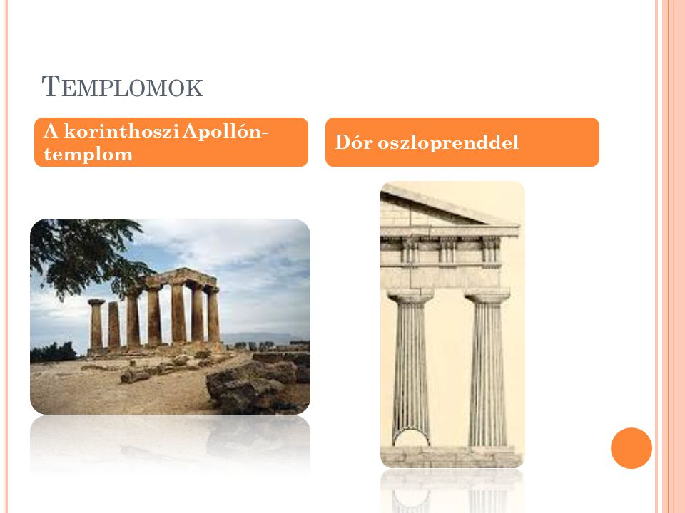 T EMPLOMOK A korinthoszi Apollón- templom Dór oszloprenddel
