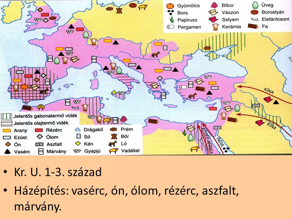 Kr. U. 1-3. század Házépítés: vasérc, ón, ólom, rézérc, aszfalt, márvány.