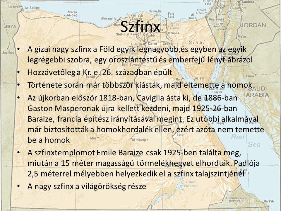 Szfinx A gízai nagy szfinx a Föld egyik legnagyobb,és egyben az egyik legrégebbi szobra, egy oroszlántestű és emberfejű lényt ábrázol Hozzávetőleg a Kr.