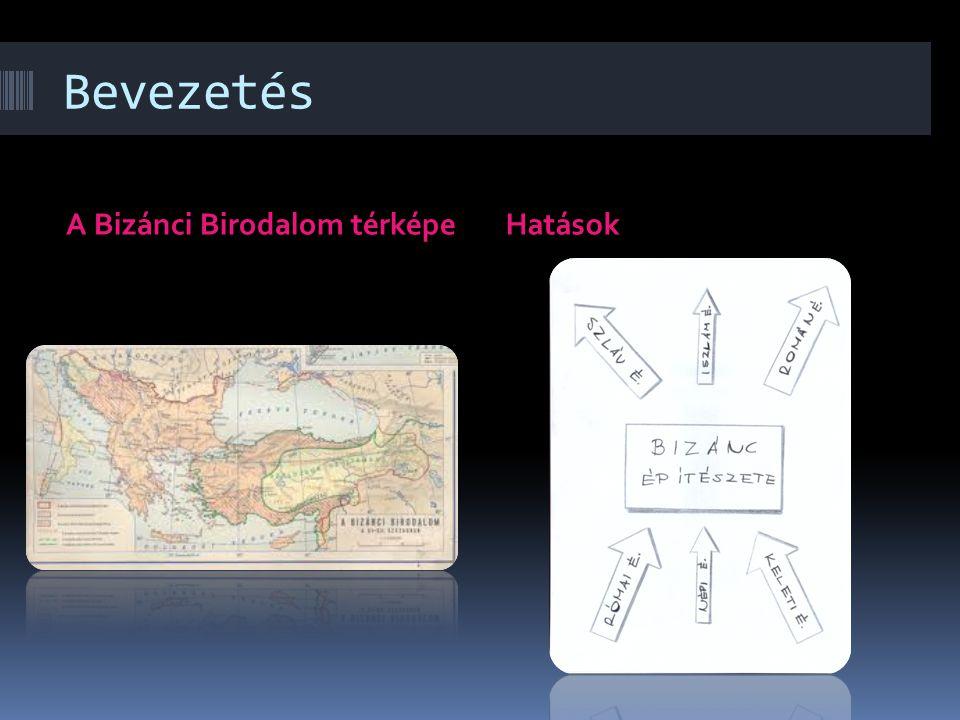 Bevezetés A Bizánci Birodalom térképeHatások