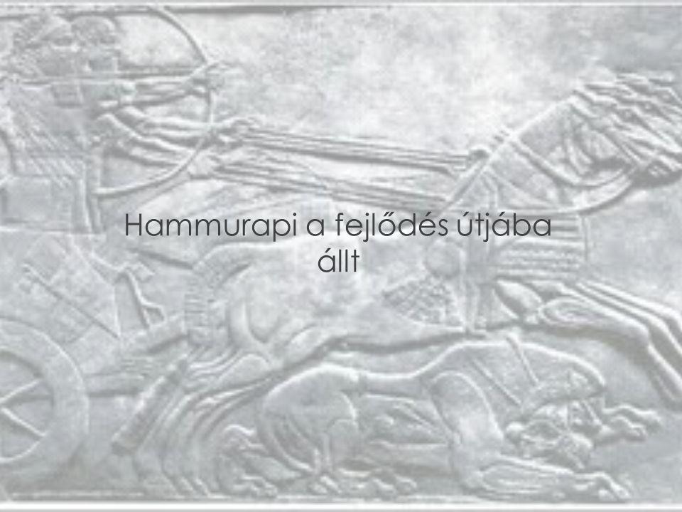 Hammurapi a fejlődés útjába állt