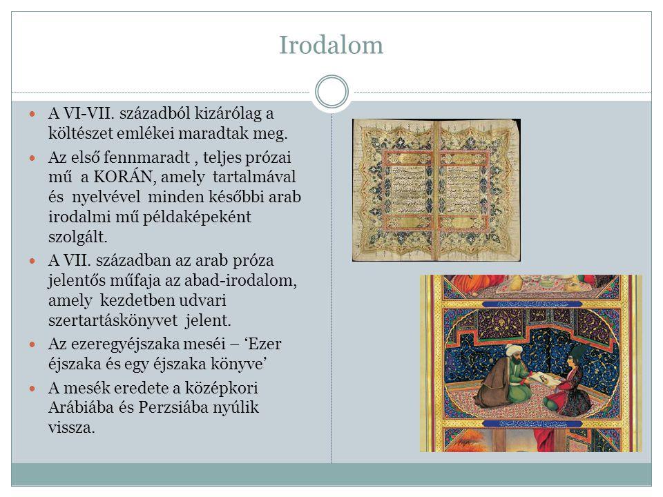 Irodalom A VI-VII. századból kizárólag a költészet emlékei maradtak meg. Az első fennmaradt, teljes prózai mű a KORÁN, amely tartalmával és nyelvével