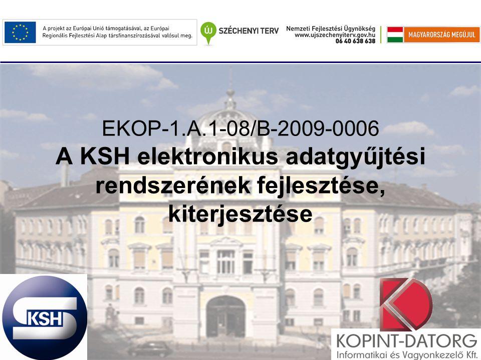 EKOP-1.A.1-08/B-2009-0006 A KSH elektronikus adatgyűjtési rendszerének fejlesztése, kiterjesztése