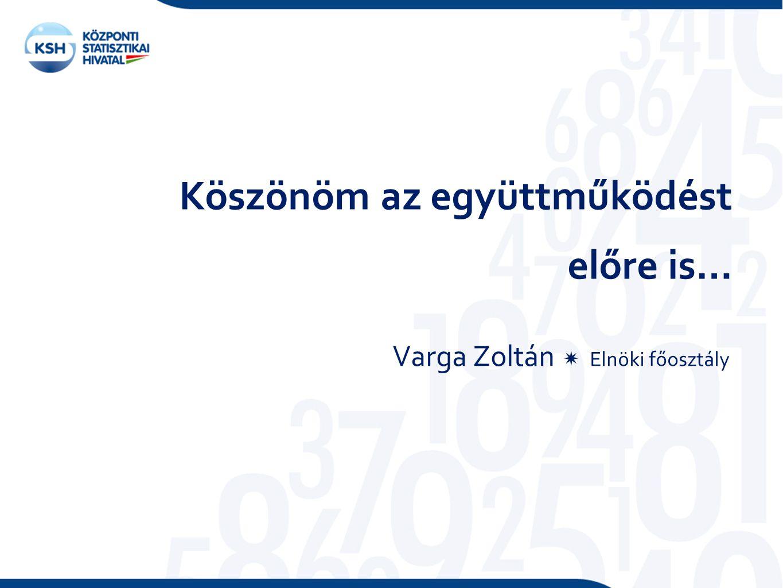 Köszönöm az együttműködést Varga Zoltán  Elnöki főosztály előre is…