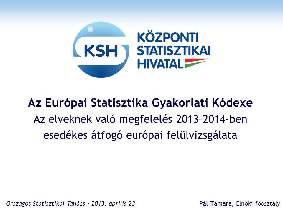 Cél: Európai Statisztika Gyakorlati Kódexének való megfelelés vizsgálata a nemzeti statisztikai hivataloknál (és az Eurostatnál), valamint a nemzeti statisztikai szolgálatoknál 2 alapdokumentum: Európai Statisztika Gyakorlati Kódexe (2011-es, felülvizsgált változat): European Statistics Code of Practice European Statistics Code of Practice ESR minőségügyi keretrendszere (QAF: Quality Assurance Framework) aktuálisan: 1.1-es változat: QAFQAF A felülvizsgálat célja