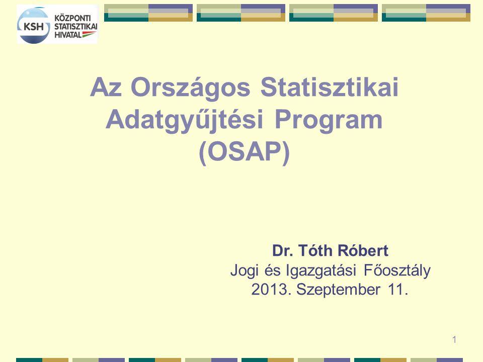 1 Az Országos Statisztikai Adatgyűjtési Program (OSAP) Dr.