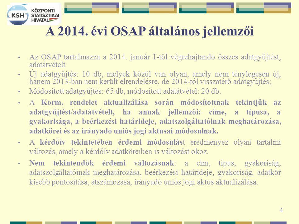 4 A 2014. évi OSAP általános jellemzői Az OSAP tartalmazza a 2014.