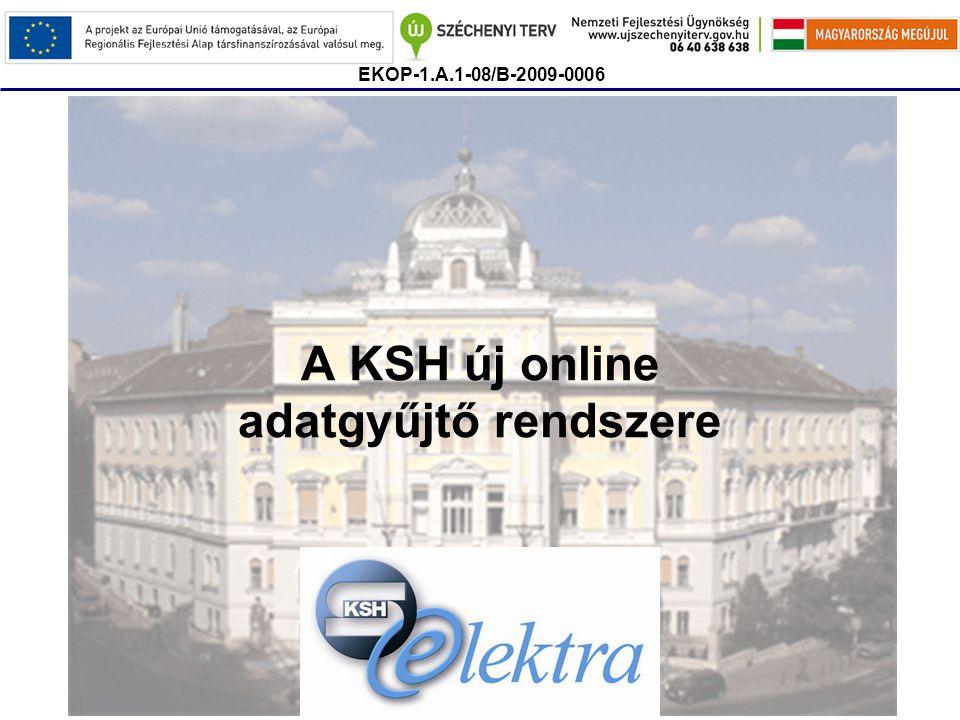 A KSH új online adatgyűjtő rendszere EKOP-1.A.1-08/B-2009-0006