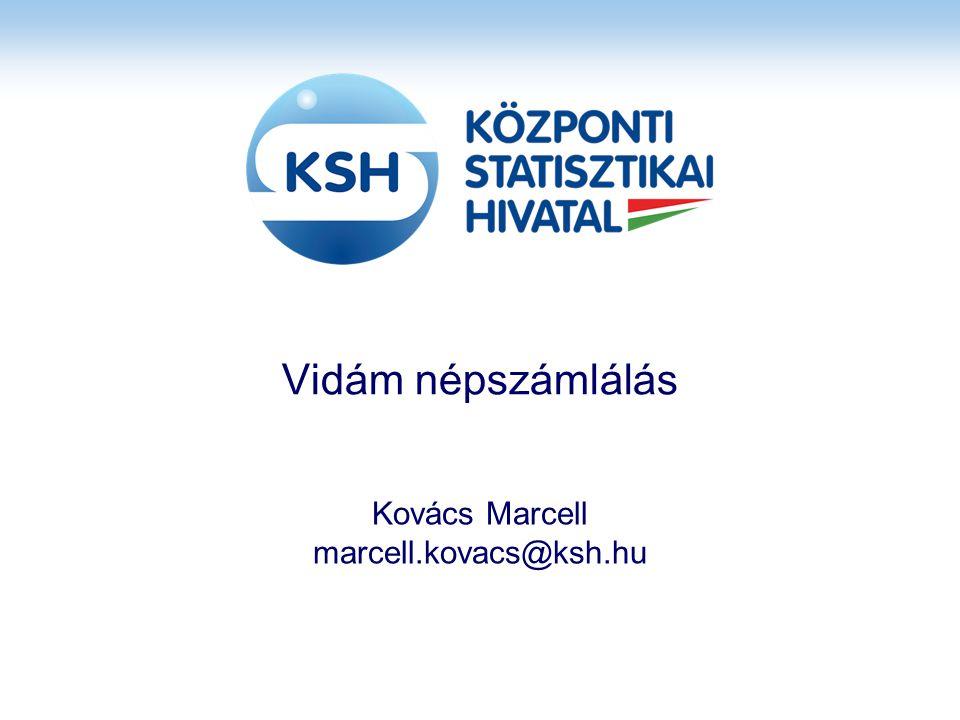 Vidám népszámlálás Kovács Marcell marcell.kovacs@ksh.hu