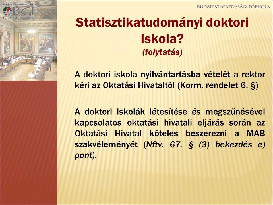 A doktori iskola nyilvántartásba vételét a rektor kéri az Oktatási Hivataltól (Korm.