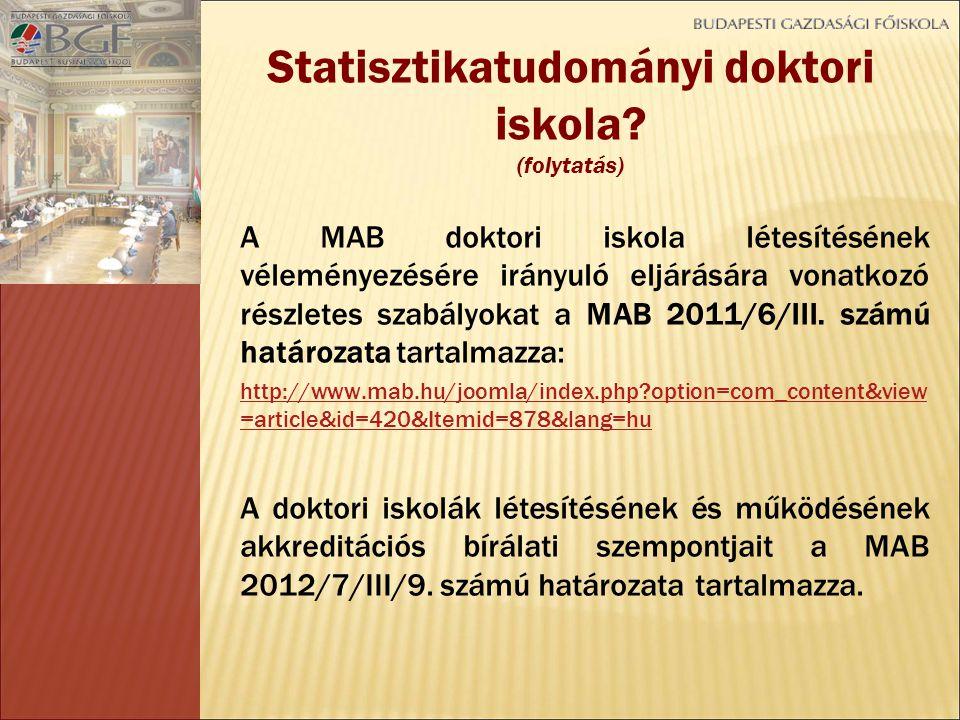 A MAB doktori iskola létesítésének véleményezésére irányuló eljárására vonatkozó részletes szabályokat a MAB 2011/6/III.