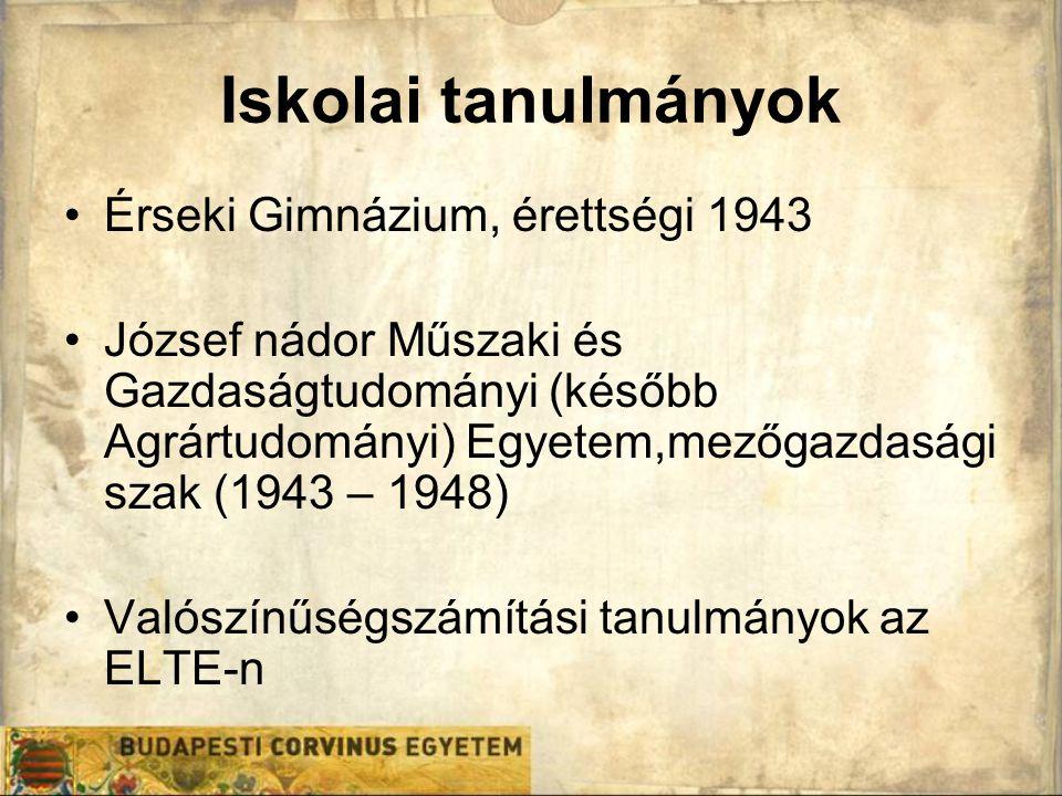 Iskolai tanulmányok Érseki Gimnázium, érettségi 1943 József nádor Műszaki és Gazdaságtudományi (később Agrártudományi) Egyetem,mezőgazdasági szak (194